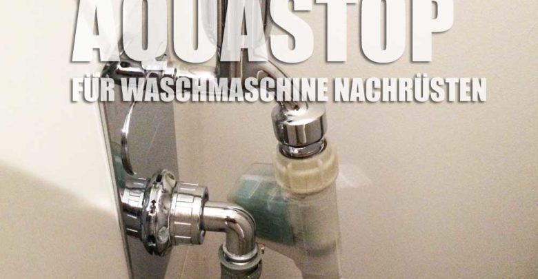 Aquastop als Vollwasserschutz nachrüsten bei einer Waschmaschine